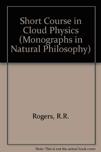 9780080230412: A short course in cloud physics (International series in natural philosophy)