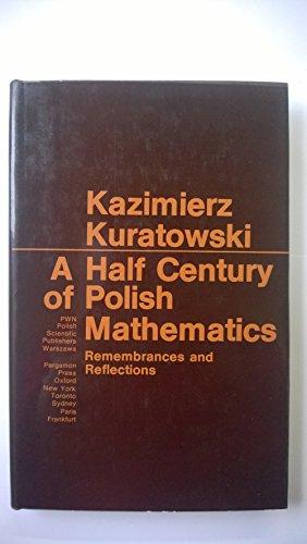 9780080230467: Half Century of Polish Mathematics: Remembrances and Reflections (Pure & Applied Mathematics Monograph)
