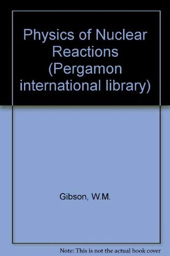 9780080230788: Physics of Nuclear Reactions (Pergamon international library)