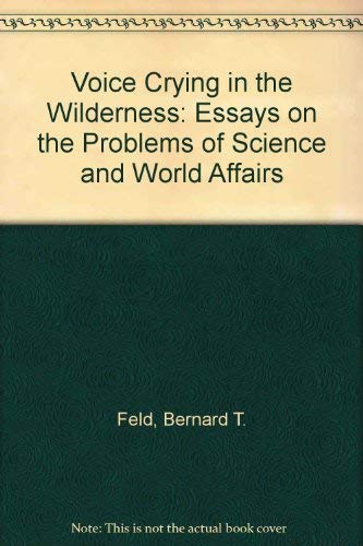 9780080231068: Voice Crying in the Wilderness: Essays on the Problems of Science and World Affairs