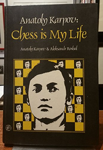 9780080231181: Anatoly Karpov: Chess Is My Life (Pergamon Russian chess series)