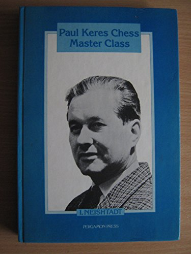 9780080231228: Paul Keres Chess Master Class (Pergamon Russian Chess Series)