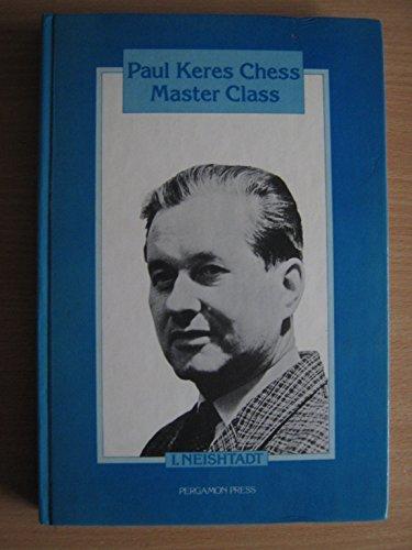 9780080231228: Paul Keres Chess Master Class (Pergamon Russian Chess Series)