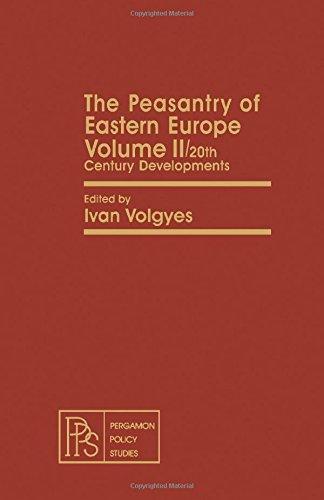 Peasantry of Eastern Europe: 20th Century Developments v. 2: Ivan Volgyes