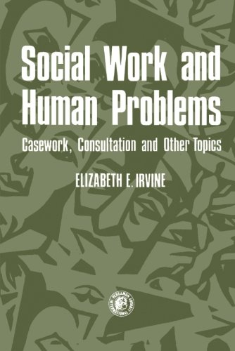 9780080231273: Social Work and Human Problems: Casework, Consultation and Other Topics: Social Work Series