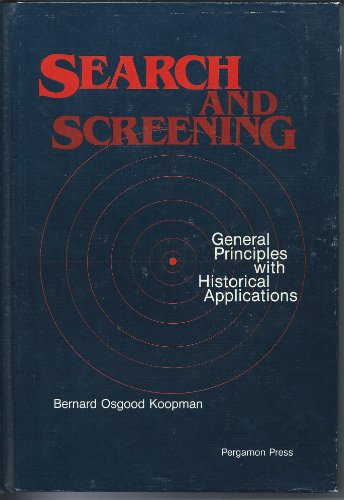9780080231365: Search and Screening: General Principles with Historical Applications