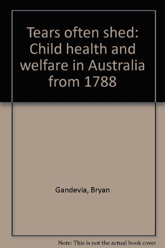 9780080231594: Tears often shed: Child health and welfare in Australia from 1788