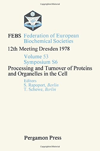 9780080231778: Federation of European Biochemical Societies Proceedings: Processing and Turnover of Proteins and Organelles in the Cell 12th Meeting (Proceedings of the 12th FEBS meeting ; [v. 2])