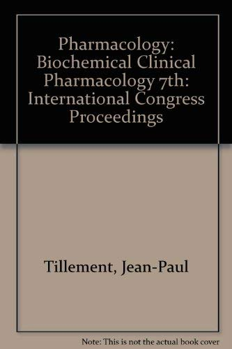 9780080231976: Pharmacology: Biochemical Clinical Pharmacology 7th: International Congress Proceedings