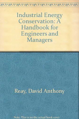 9780080232744: Industrial Energy Conservation: A Handbook for Engineers and Managers