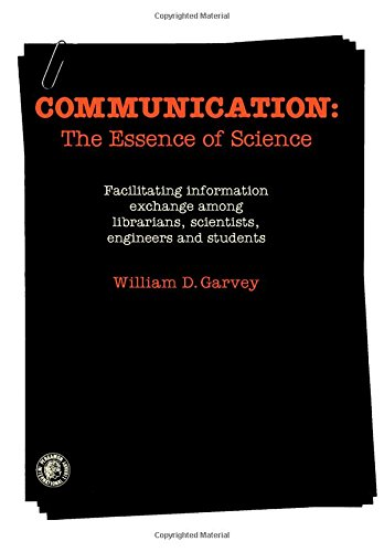 9780080233444: Communication: the Essence of Science Facilitating information exchange among librarians, scientists, engineers and students