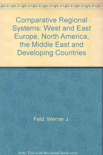 9780080233581: Comparative regional systems: West and East Europe, North America, the Middle East and developing countries (Pergamon policy studies on international politics)