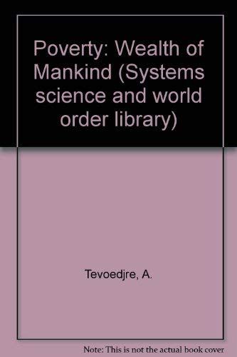 9780080233673: Poverty: Wealth of Mankind (Systems science and world order library)