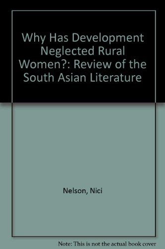 9780080233765: Why Has Development Neglected Rural Women?: Review of the South Asian Literature (Women in development)