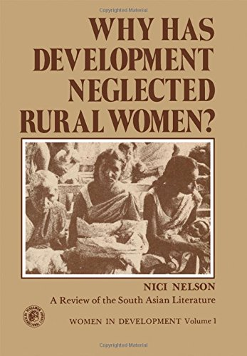9780080233772: Why Has Development Neglected Rural Women?: A Review of the South Asian Literature (Women in development)