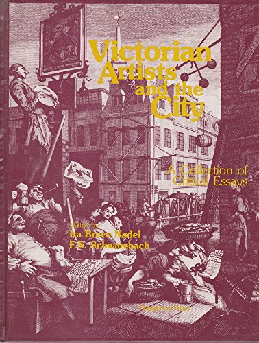 Victorian Artists and the City: A Collection of Critical Essays (0080233813) by Nadel, Ira Bruce