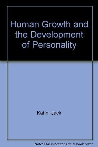 Human Growth and the Development of Personality: Kahn, Jack; Wright, Susan
