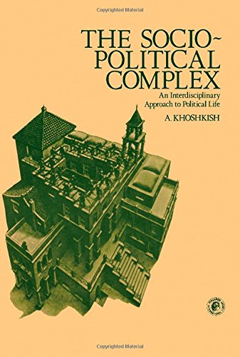9780080233918: The socio-political complex: An interdisciplinary approach to political life (Pergamon international library of science, technology, engineering, and social studies)