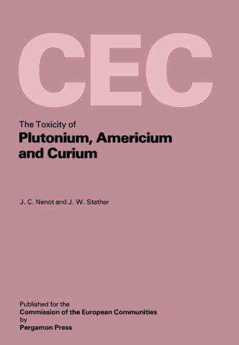 9780080234403: The Toxicity of Plutonium, Americium and Curium: A Report Prepared Under Contract for the Commission of the European Communities within its Research ...