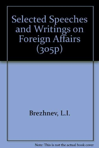 Selected Speeches and Writings on Foreign Affairs (305p) (0080235697) by Leonid Ilich Brezhnev