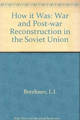 9780080235783: How It Was: The War and Post-War Reconstruction in the Soviet Union