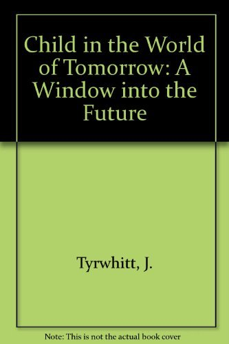 9780080236858: Child in the World of Tomorrow: A Window into the Future