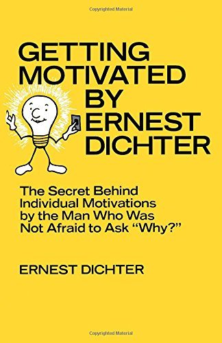 9780080236872: Getting motivated by Ernest Dichter: The secret behind individual motivations by the man who was not afraid to ask