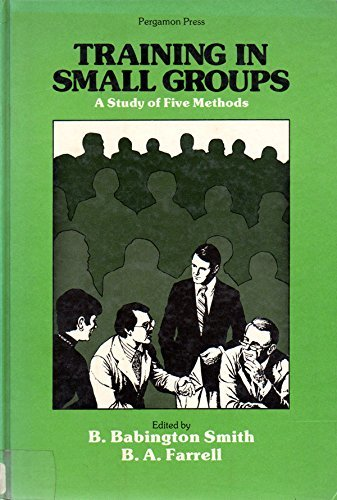 9780080236896: Training in Small Groups: A Study of Five Methods