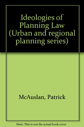 9780080236964: Ideologies of Planning Law (Urban and regional planning series)