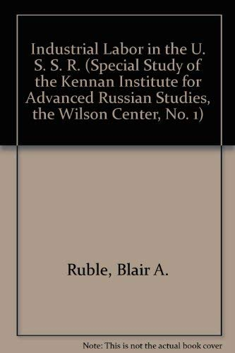 9780080237015: Industrial Labor in the U. S. S. R. (Special Study of the Kennan Institute for Advanced Russian Studies, the Wilson Center, No. 1)