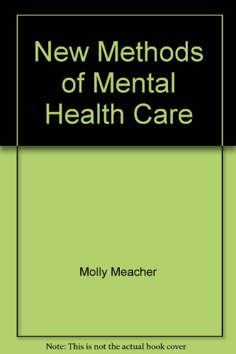 9780080237152: New Methods of Mental Health Care (Pergamon International Library of Science, Technology, Engin)