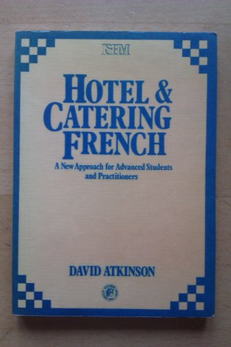 9780080237305: Hotel and Catering French: New Approach for Advanced Students and Practitioners (International Series in Hospitality Management)