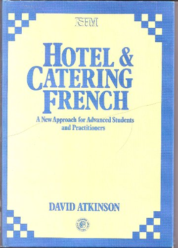 9780080237312: Hotel and Catering French: New Approach for Advanced Students and Practitioners (International series in hospitality management)