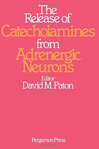 9780080237558: Release of Catecholamines from Adrenergic Neurons
