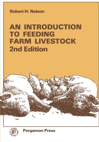 9780080237565: An Introduction to Feeding Farm Livestock: 2nd Edition (Pergamon international library)