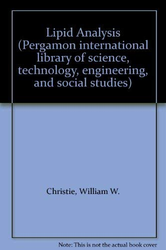 9780080237916: Lipid Analysis (Pergamon international library of science, technology, engineering, and social studies)
