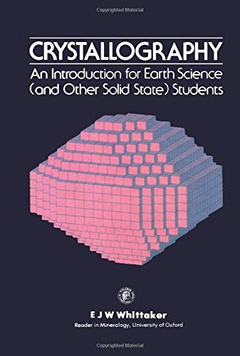 9780080238043: Crystallography: An Introduction for Earth Science and Other Solid State Students
