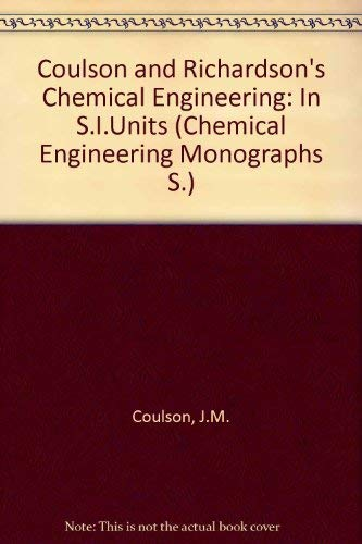9780080238197: Coulson and Richardson's Chemical Engineering: In S.I.Units (Chemical Engineering Monographs S.)