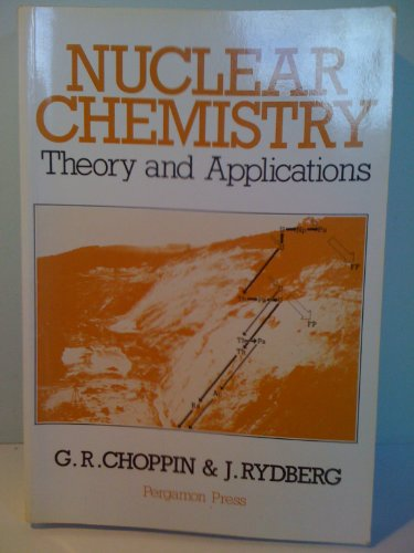 9780080238234: Nuclear Chemistry: Theory and Applications