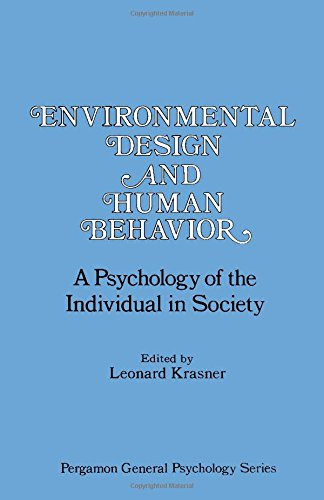 9780080238586: Environmental Design and Human Behaviour: Psychology of the Individual in Society (General Psychology)