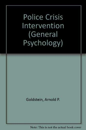 9780080238746: Police Crisis Intervention (General Psychology)