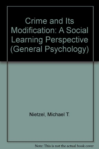 9780080238784: Crime and Its Modification: A Social Learning Perspective (General Psychology)