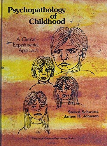 Psychopathology of Childhood: A Clinical-Experimental Approach: Schwartz, Steven;Johnson, James H.