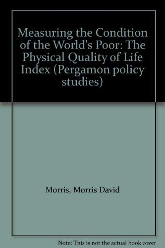 9780080238906: Measuring the Condition of the World's Poor: The Physical Quality of Life Index (Pergamon policy studies)