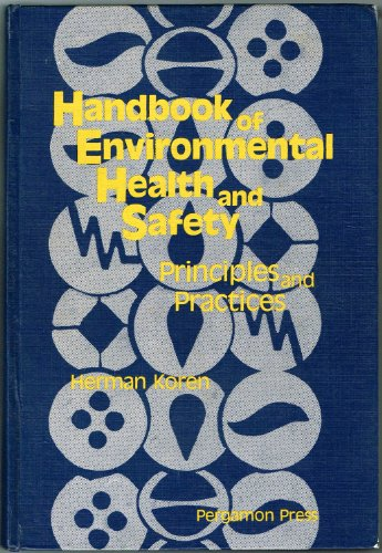 9780080239002: Handbook of Environmental Health and Safety: Pts. 1 & 2 in 1v: Principles and Practices