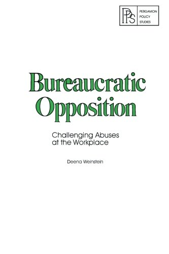 9780080239026: Bureaucratic Opposition: Challenging Abuses at the Workplace