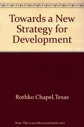 9780080239125: Toward a New Strategy for Development: A Rothko Chapel Colloquium
