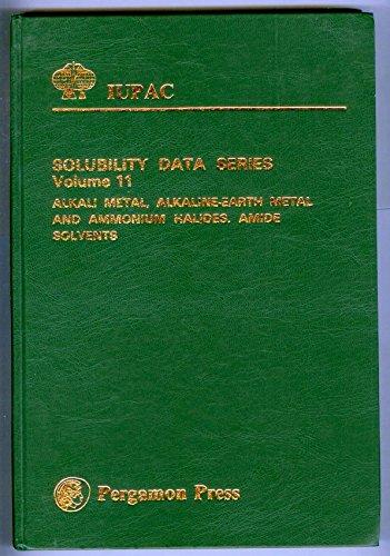 Alkali Metal, Alkaline-earth Metal and Ammonium Halides in Amide Solvents. IUPAC Solubility Data ...