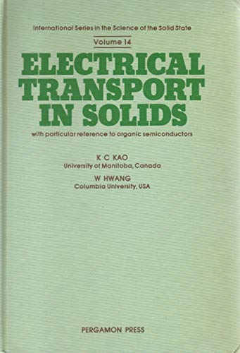 9780080239736: Electrical Transport in Solids, With Particular Reference to Organic Semiconductors (International Series in the Science of the Solid States)
