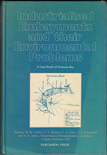 9780080239927: Industrialized Embayments and Their Environmental Problems: Case Study of Swansea Bay